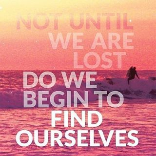 219077-Not-Until-We-Are-Lost-Do-We-Begin-To-Find-Ourselves.jpg